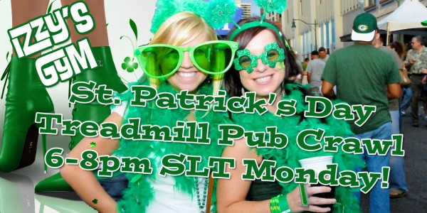poster for St. Patrick's Day Treadmill Pub Crawl at Izzy's Gym